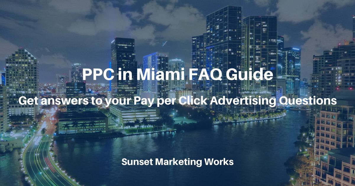 PPC in Miami FAQ Guide
